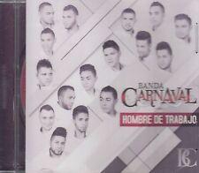 Banda Carnaval Hombre De Trabajo CD New Nuevo sealed