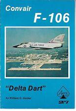Convair F-106 Delta Dart - Aero Series 27 Paperback