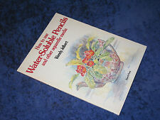 HOW TO USE WATER-SOLUBLE PENCILS & OTHER AQUARELLE MEDIA, Wendy Jelbert, PB 1995