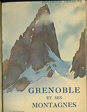 GRENOBLE ET SES MONTAGNES J.J.CHEVALLIER ARTHAUD GRENOBLE 1938 PLAN DU 15e