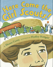 HERE COME THE GIRL SCOUTS! by Shana Corey, Hadley Hooper 1st printing, 2012