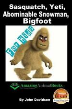 Sasquatch, Yeti, Abominable Snowman, Big Foot - for Kids - Amazing Animal.
