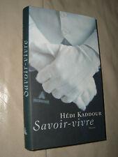 Hédi Kaddour: Savoir-vivre (Gebundene Ausgabe)