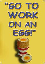 Go To Work en un huevo ,estilo antiguo, Letrero Metal, Coleccionable, esmalte,