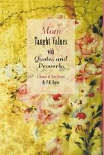 Mom Taught Values with Quotes and Proverbs - a Memoir of Short Stories by P....
