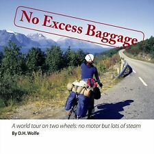 No Excess Baggage : A world tour on two wheels - no motor but lots of Steam...