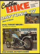 JUNE 1977 CUSTOM BIKE MAGAZINE CHOPPER DAYTONA '77, MAG WHEELS, L.A. MINI HOG