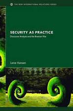 Security as Practice: Discourse Analysis and the Bosnian War (New International