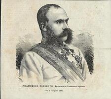 Stampa antica FRANCESCO GIUSEPPE I Imperatore d' Austria 1881 Old antique print