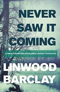 Never Saw it Coming by Linwood Barclay (Paperback) Book