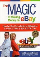 ~Magic of Making Money on eBay - BROKE TO MILLIONAIRES in 2 YEARS - CLARKSON~
