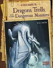 A FIELD GUIDE TO DRAGONS, TROLLS, AND OTHER DANGEROUS MONSTERS - SAUTTER, A. J.