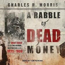 A Rabble Dead Money Great Crash Global Depression by Morris Charles R