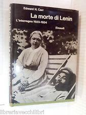 LA MORTE DI LENIN L interregno 1923 1924 Edward H Carr Paolo Basevi Einaudi 1965