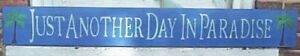 HP JUST ANOTHER DAY IN PARADISE WOOD SIGN TROPICAL Beach Cottage Custom Colors