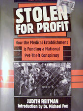 STOLEN FOR PROFIT~Judith Reitman~1992~about the NATIONAL PET THEFT CONSPIRACY~HC