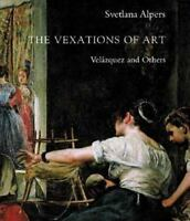 The Vexations of Art: Velázquez and Others, Alpers, Svetlana, Good Book
