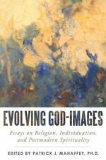 Evolving God-Images: Essays on Religion, Individuation, and Postmodern Spiritual