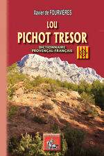 Lou Pichot Tresor (dictionnaire provençal-français) - X. de Fourvières