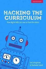 Hacking the Curriculum: Creative Computing and the Power of Play by Shahneila Sa