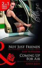 Good, Not Just Friends: Not Just Friends / Coming Up for Air (The Wrong Bed, Boo
