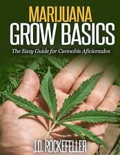 NEW Marijuana Grow Basics: The Easy Guide for Cannabis Aficionados