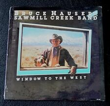 BRUCE HAUSER & THE SAW MILL CREEK BAND-WINDOW TO THE WEST-LPS 1000