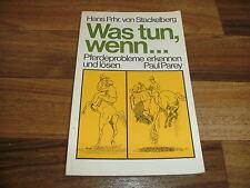 Hans Frhr. v. Stackelberg -- was tun, wenn... / PFERDEPROBLEME ERKENNEN + LÖSEN