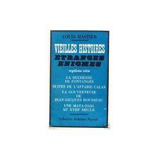 VIEILLES HISTOIRES Etranges Enigmes par Louis HASTIER Librairie FAYARD 1965