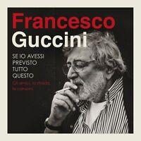 FRANCESCO GUCCINI - SE IO AVESSI PREVISTO TUTTO QUESTO - 4CD SIGILLATO 2015