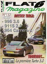 FLAT 6 132 ESSAI PORSCHE 996 TARGA 3.6 911 S 2.0 964 C4 911 TURBO 3.0 917 911GT1