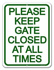 Dog Sign, Please Keep Gate Closed at All Times 9 inch by 12 inch Tin Sign