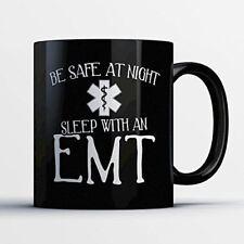 EMT Coffee Mug – Be Safe At Night Sleep With An EMT - Funny 11 oz Black Ceramic