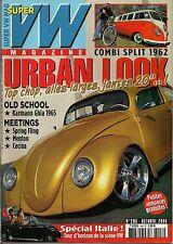 SUPER VW MAGAZINE N°206 URBAN LOOK/COMBI SPLIT 1962 OCTOBRE 2006