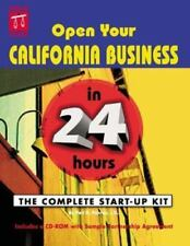 Open Your California Business in 24 Hours : The Complete Start-Up with CD