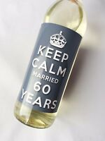 KEEP CALM 60th DIAMOND WEDDING ANNIVERSARY MARRIED 60 YEARS WINE LABEL