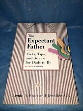 The Expectant Father : Facts, Tips and Advice for Dads-to-Be by Armin A. Brott a