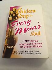 Chicken Soup For Every Mom's Soul-New Stories Of Love And Inspiration