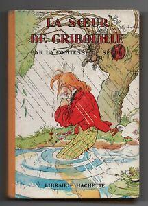 La sœur de Gribouille. Comtesse de Ségur. 1955. Hachette in-12° cartonné LORIOUX