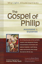 Gospel Of Philip: Annotated and Explained (Skylight Illuminations),Andrew Philli
