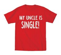 My Uncle Is Single Funny Cute Outfit Kids Humor Gift Red Toddler T-Shirt