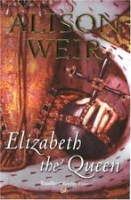 Elizabeth, The Queen,Alison Weir