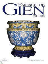 Faïence de Gien (1821 - 1900), livre de M.C. Gillard