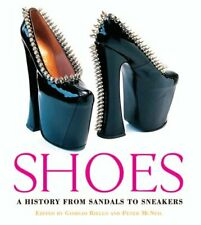 Shoes: A History from Sandals to Sneakers Hardback Book The Cheap Fast Free Post
