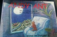Andy Ant what could possibly be on the other side to see?(Hardcover) Autographed