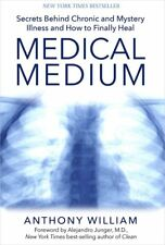Medical Medium: Secrets Behind Chronic and Mystery Illness by Anthony William