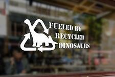 25cm Fueled by recycled dinosaurs Vinyl Stickers Decal Car Auto Bumper Glass