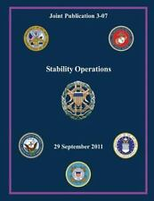 Stability Operations : 29 September 2011 by Joint Chiefs of Staff (2013,...
