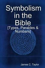 Symbolism in the Bible by James C. Taylor (2014, Paperback)