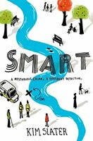 Smart: A mysterious crime, a different detective,Kim Slater- 9781447236672